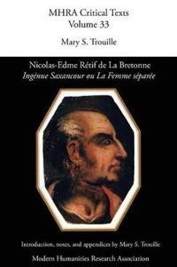 Nicolas-Edme Retif de La Bretonne, 'Ingenue Saxancour Ou La Femme Separee'