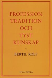 Profession, tradition och tyst kunskap