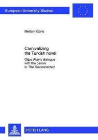 Carnivalizing the Turkish Novel