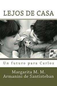Lejos de Casa: Un Futuro Para Carlos