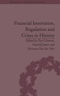 Financial Innovation, Regulation and Crises in History