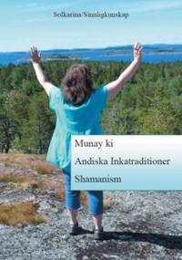 Munay ki & andiska inkatraditioner & shamanism
