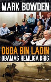 Döda bin Ladin : Obamas hemliga krig