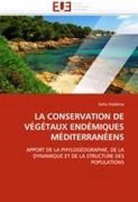 La Conservation de Vegetaux Endemiques Mediterraneens