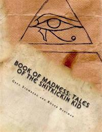 Book of Madness: Tales of the Shitkickin Kid