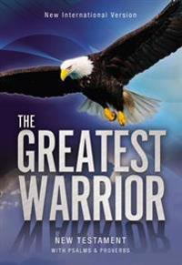 The Greatest Warrior New Testament