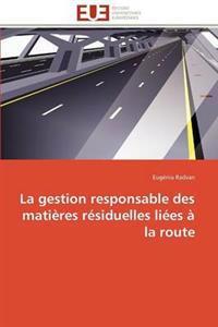 La Gestion Responsable Des Matieres Residuelles Liees a la Route