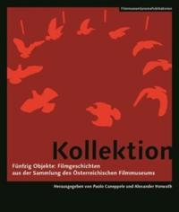 Kollektion - Funfzig Objekte: Filmgeschichten aus Objekte: Filmgeschichten aus der SammlungA des (German-language Edition)
