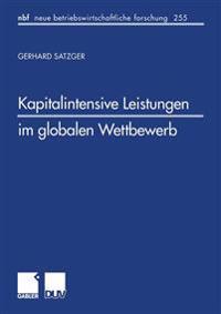 Kapitalintensive Leistungen Im Globalen Wettbewerb