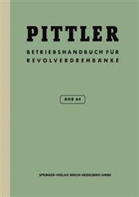 Betriebs-Handbuch Bhr 64 Fur Pittler-Revolverdrehbanke