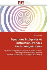 Equations Int�grales Et Diffraction d''ondes �lectromagn�tiques