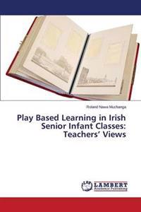 Play Based Learning in Irish Senior Infant Classes