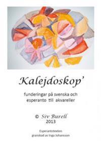 Kalejdoskop : funderingar på svenska och esperanto till akvareller