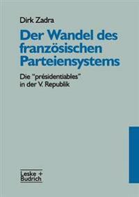 Der Wandel Des Französischen Parteiensystems