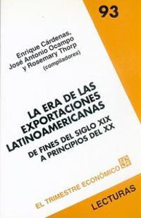 La Era de las Exportaciones Latinoamericanas: de Fines del Siglo XIX A Principios del XX