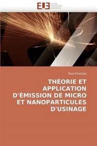 Theorie Et Application D''Emission de Micro Et Nanoparticules D''Usinage