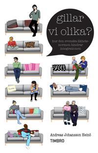 Gillar vi olika? : hur den svenska likhetsnormen hindrar integrationen
