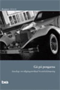 Gå på pengarna : antologi om tillgångsinriktad brottsbekämpning