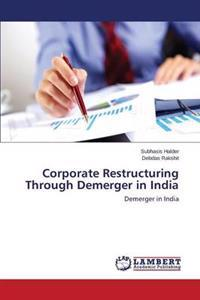 Corporate Restructuring Through Demerger in India