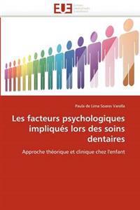 Les Facteurs Psychologiques Impliqu�s Lors Des Soins Dentaires