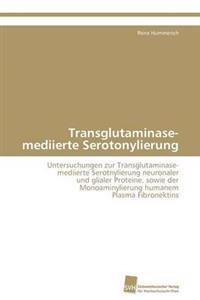Transglutaminase-Mediierte Serotonylierung