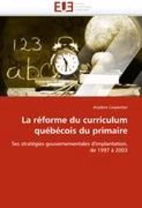La R�forme Du Curriculum Qu�b�cois Du Primaire