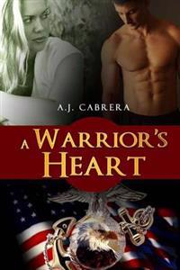 A Warrior's Heart: Book 1 of the Lady Leatherneck Series