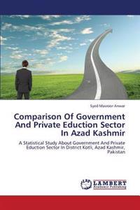 Comparison of Government and Private Eduction Sector in Azad Kashmir