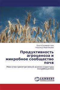 Produktivnost' Agrotsenoza I Mikrobnoe Soobshchestvo Pochv