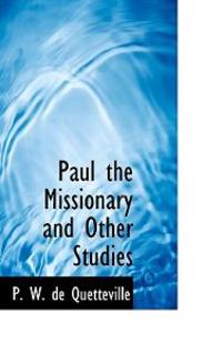 Paul the Missionary and Other Studies