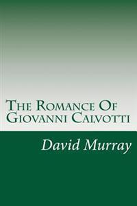 The Romance of Giovanni Calvotti