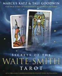 Secrets of the Waite-Smith Tarot: The True Story of the World's Most Popular Tarot