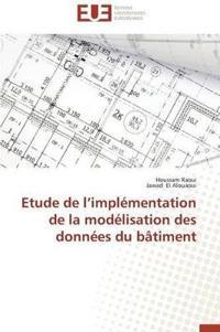 Etude de L Impl�mentation de la Mod�lisation Des Donn�es Du B�timent