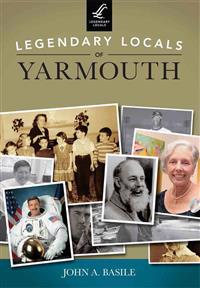 Legendary Locals of Yarmouth, Massachusetts