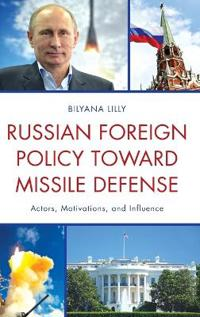 Russian Foreign Policy Toward Missile Defense