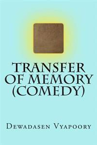 Transfer of Memory (Comedy)