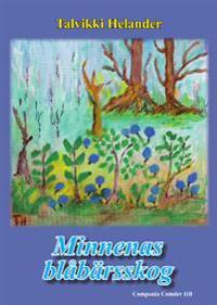 Minnenas blåbärsskog : min väg från förnedring och ångest till sant människovärde, ur mina dagboksanteckningar (1978-1985)