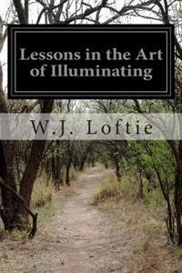 Lessons in the Art of Illuminating