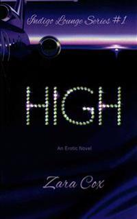 High (the Indigo Lounge Series #1)