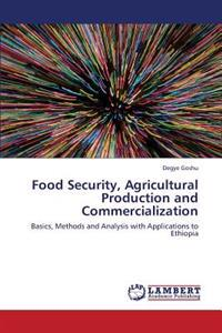 Food Security, Agricultural Production and Commercialization