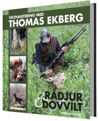 Vilthantering med Thomas Ekberg : råddjur & dovvilt
