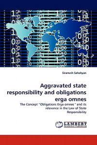 Aggravated State Responsibility and Obligations Erga Omnes