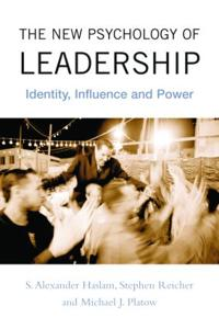 The New Psychology of Leadership: Identity, Influence, and Power