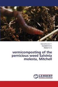 Vermicomposting of the Pernicious Weed Salvinia Molesta, Mitchell