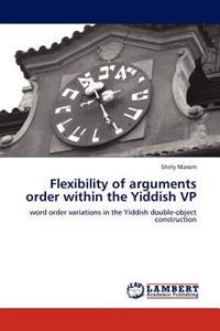 Flexibility of Arguments Order Within the Yiddish VP
