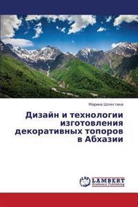 Dizayn I Tekhnologii Izgotovleniya Dekorativnykh Toporov V Abkhazii