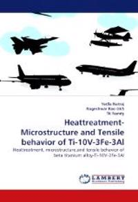 Heattreatment-Microstructure and Tensile Behavior of Ti-10v-3fe-3al