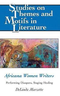 Africana Women Writers: Performing Diaspora, Staging Healing