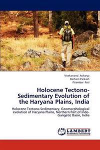 Holocene Tectono-Sedimentary Evolution of the Haryana Plains, India