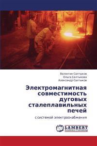 Elektromagnitnaya Sovmestimost' Dugovykh Staleplavil'nykh Pechey
